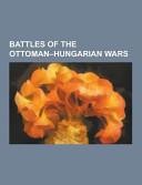 Battles of the Ottoman Hungarian Wars