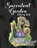 Succulent Garden Coloring Book Midnight Edition