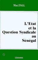L'Etat et la question syndicale au Sénégal