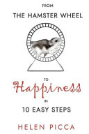 From The Hamster Wheel To Happiness In 10 Easy Steps
