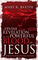 A Divine Revelation of the Powerful Blood of Jesus [Pdf/ePub] eBook
