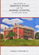 The History of Martin's Point and the Marine Hospital in Portland, Maine Pdf/ePub eBook