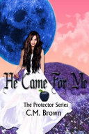Pdf He Came For Me, Book One in 'The Protector Series