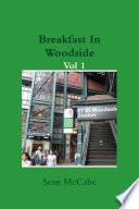 Breakfast In Woodside Vol 1