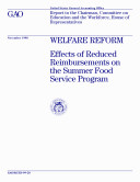 Welfare reform effects of reduced reimbursements on the Summer Food Service Program : report to the Chairman, Committee on Education and the Workforce, House of Representatives