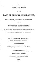A Compendium of the Law of Marine Insurance, Bottomry, Insurance on Lives, and of Insurance Against Fire