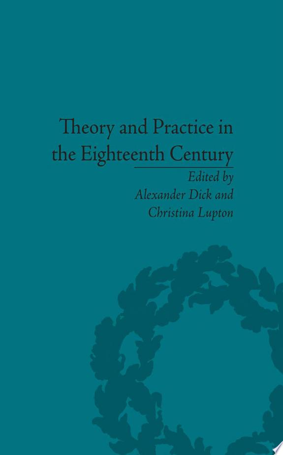 Theory and Practice in the Eighteen