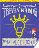 What Alice Forgot Trivia King