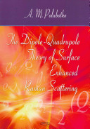The Dipole quadrupole Theory of Surface Enhanced Raman Scattering Book