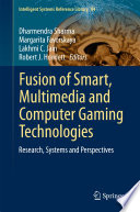 Fusion of Smart  Multimedia and Computer Gaming Technologies