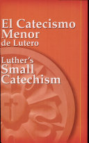 El Catecismo Menor de Lutero/Luther's Small Catechism