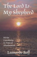 The Lord Is My Shepherd: Divine Consolation in Times Of Abandonment