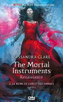 The Mortal Instruments, renaissance - tome 3 : La reine de l'air et des ombres