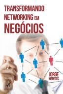 Transformando Networking Em Neg Cios