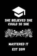 She Believed She Could So She Mastered It Est 2019