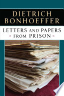 """""""Letters and Papers from Prison"""" by Dietrich Bonhoeffer"""