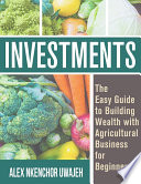 Download Investments: The Easy Guide to Building Wealth with Agricultural Business for Beginners Epub