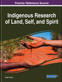 Indigenous Research of Land  Self  and Spirit