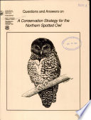 Questions and Answers on A Conservation Strategy for the Northern Spotted Owl