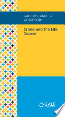 Gale Researcher Guide For Crime And The Life Course