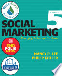 """Social Marketing: Changing Behaviors for Good"" by Nancy R. Lee, Philip Kotler"