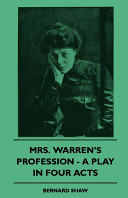 Mrs  Warren s Profession   A Play in Four Acts