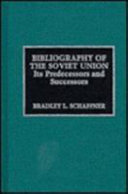 Bibliography of the Soviet Union  Its Predecessors and Successors