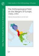 The Anthropological Field on the Margins of Europe  1945 1991