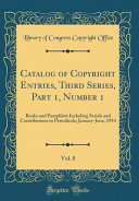 Catalog of Copyright Entries  Third Series  Part 1  Number 1  Vol  8