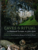 Pdf Caves and Ritual in Medieval Europe, AD 500-1500