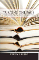 Turning the page : book culture in the digital age : essays, reflections, interventions / Jeffrey R.