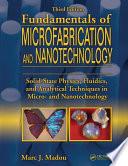 """Fundamentals of Microfabrication and Nanotechnology, Three-Volume Set"" by Marc J. Madou"
