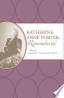 Katherine Anne Porter Remembered