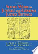 Social Work in Juvenile and Criminal Justice Settings