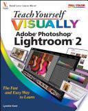 Teach Yourself VISUALLY Adobe Photoshop Lightroom 2