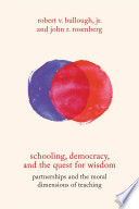 Schooling  Democracy  and the Quest for Wisdom Book