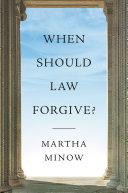 Pdf When Should Law Forgive?