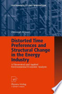 Distorted Time Preferences And Structural Change In The Energy Industry Book PDF
