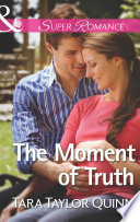 The Moment Of Truth Mills Boon Superromance Shelter Valley Stories Book 13
