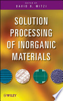 Solution Processing Of Inorganic Materials Book PDF