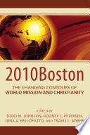 2010boston The Changing Contours Of World Mission And Christianity