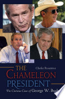The Chameleon President  The Curious Case of George W  Bush