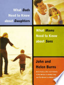 What Dads Need to Know About Daughters What Moms Need to Know About Sons Book PDF