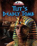 Tut s Deadly Tomb