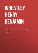 How to Catalogue a Library [Pdf/ePub] eBook