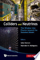 Colliders And Neutrinos The Window Into Physics Beyond The Standard Model Tasi 2006