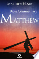 The Gospel Of Matthew Complete Bible Commentary Verse By Verse Book PDF
