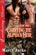 Carrying the Alpha's Heir [Alpha Wars 1]
