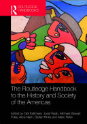 The Routledge Handbook to the History and Society of the Americas