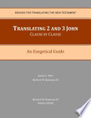 Translating 2 and 3 John Clause by Clause  : An Exegetical Guide